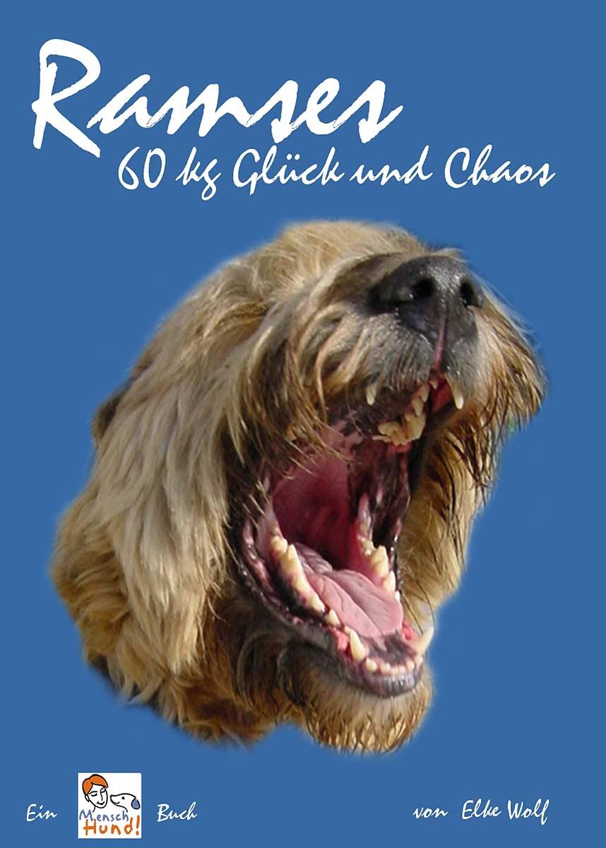 Ramses - 60 kg Glück und Chaos von Elke Wolf